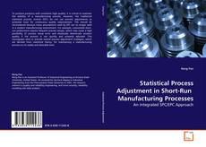 Statistical Process Adjustment in Short-Run  Manufacturing Processes的封面