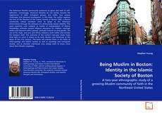 Buchcover von Being Muslim in Boston: Identity in the Islamic Society of Boston