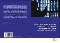 Bookcover of Videodatenanalyse bei der Indozyaningrün- Video-Angiographie (ICGA)