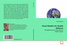 Bookcover of Fiscal Models for Health Reforms