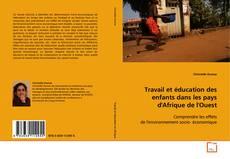 Bookcover of Travail et éducation des enfants dans les pays d'Afrique de l'Ouest