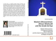 Bookcover of Western Ethnocentrism : African Witchcraft and the Greek Evil Eye