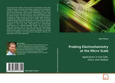 Bookcover of Probing Electrochemistry at the Micro Scale