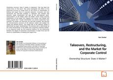 Bookcover of Takeovers, Restructuring, and the Market for Corporate Control