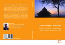 Bookcover of The Dawning of Apartheid
