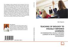 TEACHING OF BIOLOGY TO VISUALLY IMPAIRED LEARNERS kitap kapağı