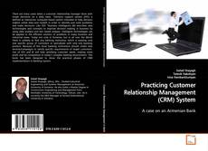 Copertina di Practicing Customer Relationship Management (CRM) System