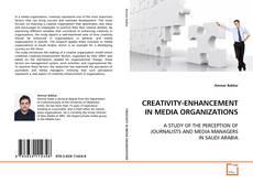 Bookcover of CREATIVITY-ENHANCEMENT IN MEDIA ORGANIZATIONS