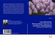 Bookcover of Coral Bleaching: Photosynthetic Impacts on Symbiotic Dinoflagellates