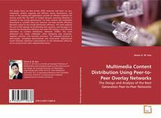 Portada del libro de Multimedia Content Distribution Using Peer-to-Peer Overlay Networks