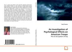 Обложка An Investigation of Psychological Effects on American Troops