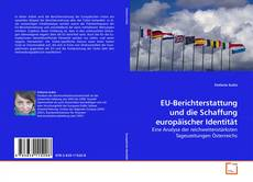 Buchcover von EU-Berichterstattung und die Schaffung europäischer Identität