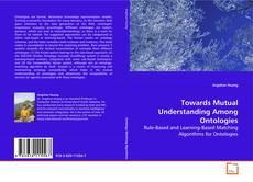 Capa do livro de Towards Mutual Understanding Among Ontologies