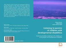 Bookcover of Listening to parents of children with developmental disabilities