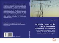 Capa do livro de Rechtliche Fragen bei der CO²-Abscheidung und Ablagerung im Erdboden