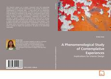 Bookcover of A Phenomenological Study of Contemplative Experiences
