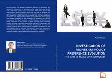 INVESTIGATION OF MONETARY POLICY PREFERENCE EVOLUTION的封面