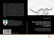 Copertina di How Strategic Alignment Upping Performance in Hospitals