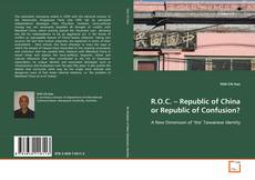 Portada del libro de R.O.C. – Republic of China or Republic of Confusion?