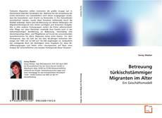 Buchcover von Betreuung türkischstämmiger Migranten im Alter