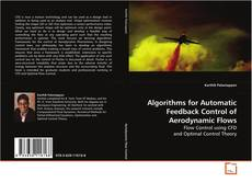 Bookcover of Algorithms for Automatic Feedback Control of Aerodynamic Flows