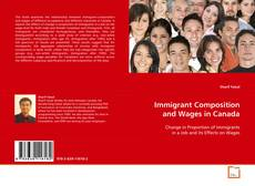Bookcover of Immigrant Composition and Wages in Canada
