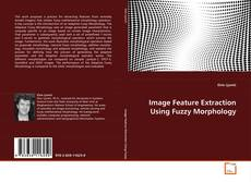 Bookcover of Image Feature Extraction Using Fuzzy Morphology