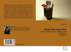 Bookcover of Waste Not Want Not