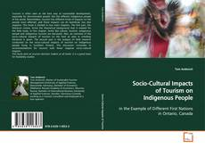Socio-Cultural Impacts of Tourism on Indigenous People的封面