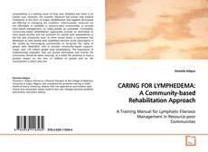 Portada del libro de CARING FOR LYMPHEDEMA: A Community-based Rehabilitation Approach