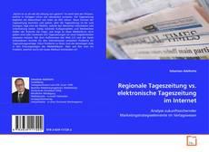 Couverture de Regionale Tageszeitung vs. elektronische Tageszeitung im Internet