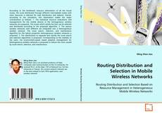 Routing Distribution and Selection in Mobile Wireless Networks的封面