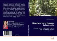 Bookcover of Adivasi Land Rights Struggles in South India