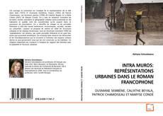 Couverture de INTRA MUROS: REPRÉSENTATIONS URBAINES DANS LE ROMAN FRANCOPHONE