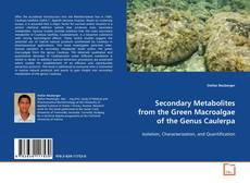 Обложка Secondary Metabolites from the Green Macroalgae of the Genus Caulerpa