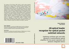 Portada del libro de All-optical header recognizer for optical packet switched networks