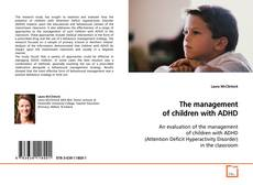 Couverture de The management of children with ADHD