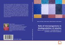 Bookcover of Role of microorganisms in biodegradation of plastics