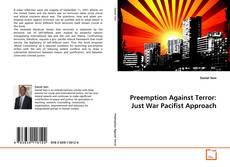 Preemption Against Terror: Just War Pacifist Approach的封面