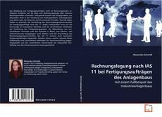 Bookcover of Rechnungslegung nach IAS 11 bei Fertigungsaufträgen des Anlagenbaus