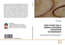 Bookcover of JOHN STUART MILL'S LIBERAL-UTILITARIAN CONCEPTION OF DEMOCRACY