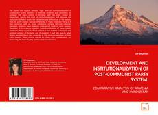 Bookcover of DEVELOPMENT AND INSTITUTIONALIZATION OF POST-COMMUNIST PARTY SYSTEM: