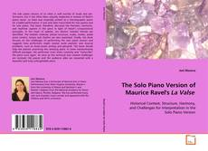 Bookcover of The Solo Piano Version of Maurice Ravel's La Valse