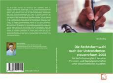 Capa do livro de Die Rechtsformwahl nach der Unternehmensteuerreform 2008