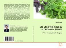 Portada del libro de USE of BIOTECHNOLOGY in ORIGANUM SPECIES