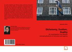 Bookcover of Dichotomy, Dualism, Duality