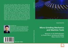 Couverture de Micro Grinding Mechanics and Machine Tools