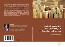Bookcover of Business Cycles and Long-Lived Impact of Recession on Economy