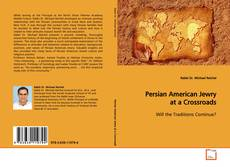 Bookcover of Persian American Jewry at a Crossroads
