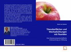 Bookcover of Titanoberflächen und Wechselwirkungen mit Fluoriden